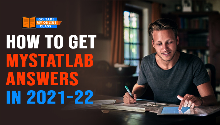 How To Get MyStatLab Answers In 2021-22 – The Best MyStatLab Service Available