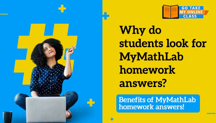 Why Do Students Look For MyMathLab Homework Answers? Benefits Of MyMathLab Homework Answers!