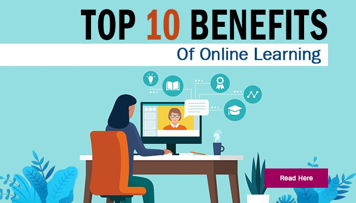 Top 10 Benefits Of Online Learning