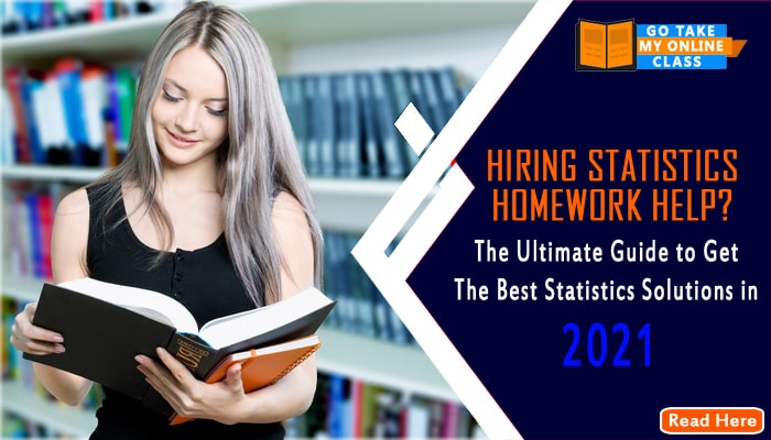 Hiring Statistics Homework Help? The Ultimate Guide to Get The Best Statistics Solutions in 2021