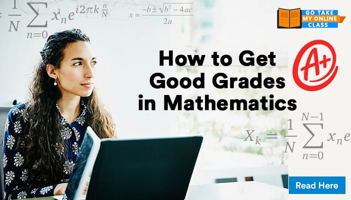 How to Get Good Grades in Mathematics