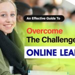 Guide To Overcome The Challenges of Online Learning