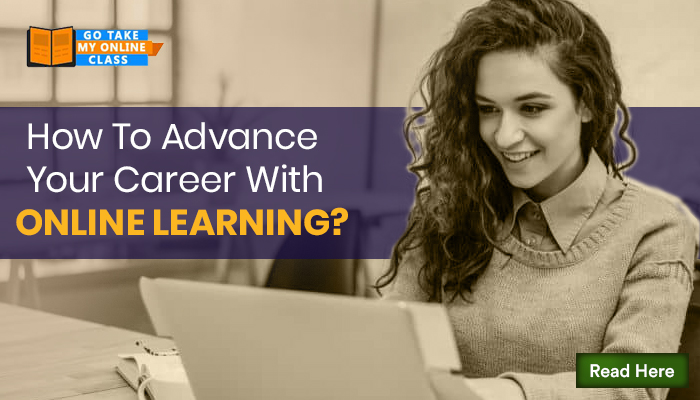 How To Advance Your Career With Online Learning?
