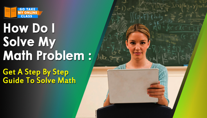 How Do I Solve My Math Problem Get A Step By Step Guide To Solve Math