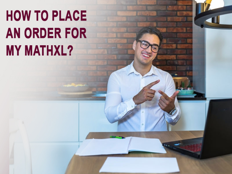 How to place an order for my Mathxl