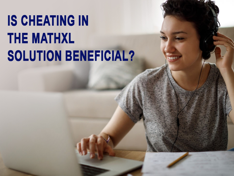 Is cheating in the MathXL solution beneficial