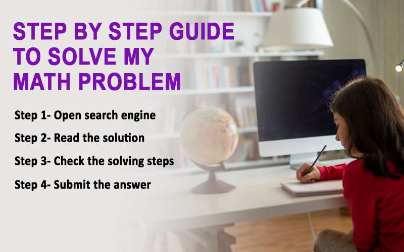 Step by step guide to solve my math problem